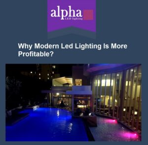 Why-Modern-Led-Lighting-Is-More-Profitable