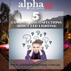 5 common misconceptions about led lighting many people are facing