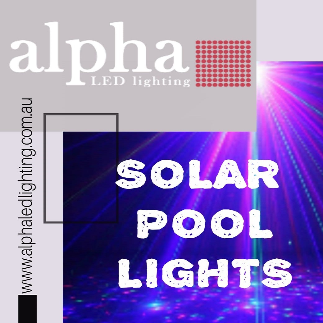 solar pool lights are available in australia by Alpha LED